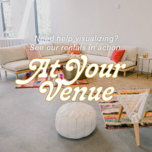 See our rentals in action at your venue